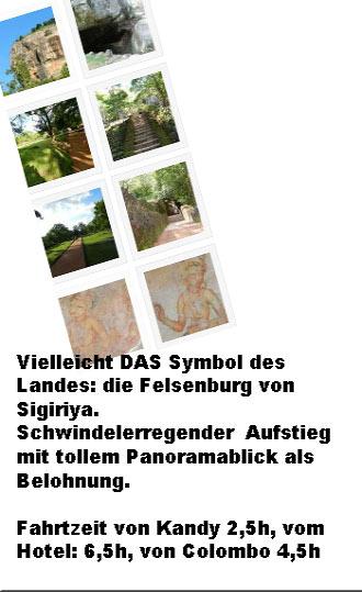 Vielleicht DAS Symbol des Landes: die Felsenburg von Sigiriya. Schwindelerregender Aufstieg mit tollem Panoramablick als Belohnung.